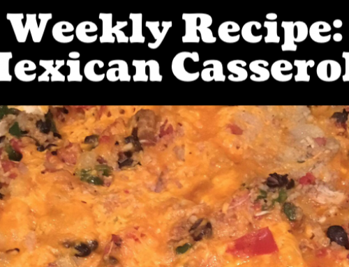 Lander Chiropractic Weekly Recipe (02/24/2019): Mexican Casserole