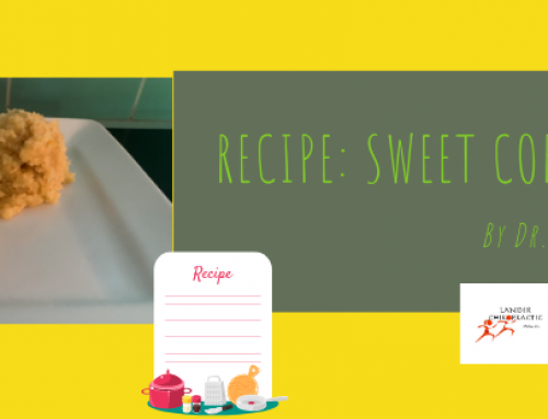 Lander Chiropractic Recipe (July 2020): Sweet Corn Cakes